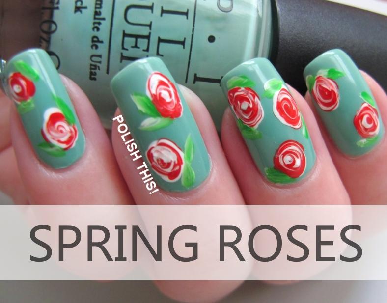 http://www.polishthisblog.com/2013/05/spring-roses-tutorial.html