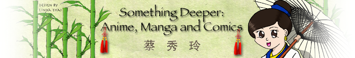 Something Deeper: Anime, Manga and Comics
