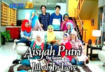 DAFTAR PEMAIN SINETRON AISYAH PUTRI THE SERIES JILBAB IN LOVE RCTI