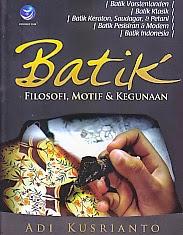toko buku rahma: buku BATIK FILOSOFI, MOTIF DAN KEGUNAAN, pengarang ad kusrianto, penerbit andi
