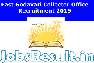 East Godavari Collector Office Recruitment 2015