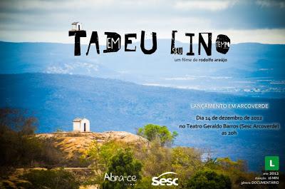 """DOCUMENTÁRIO """"TADEU LINO, EM SEU TEMPO"""" - LANÇAMENTO EM ARCOVERDE"""