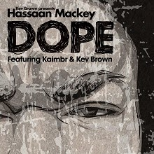 Kev Brown and Hassaan Mackey - Dope
