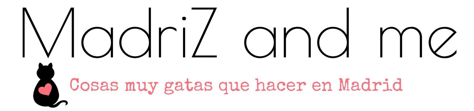 Madriz and me: Qué hacer en Madrid