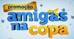 Participar promoção Amigas na Copa 2014