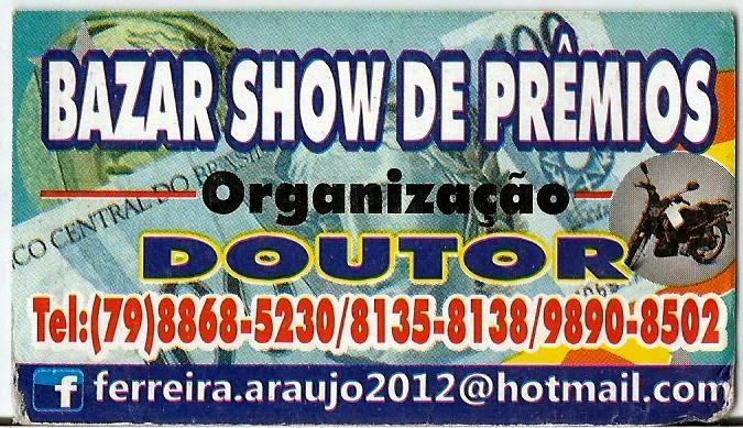 Bazar Show de Prêmios na praça do conjunto João Alves !