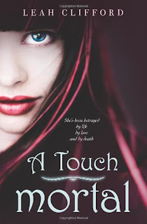 ATouchMortal Review: A Touch Mortal by Leah Clifford