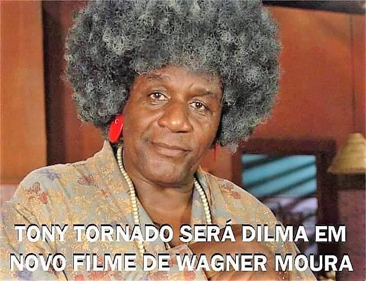 Tony Tornado será Dilma