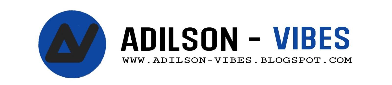 Adilson Vibes | Música e Notícia