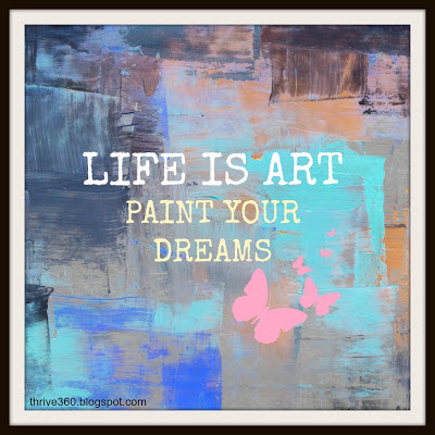 Life is art paint your dreams quote