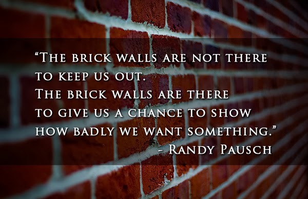 Quotes About Hitting a Brick Wall he Would Hit Brick Walls