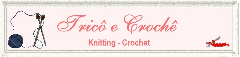 Tricô e Crochê - Knitting and Crochet