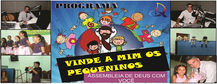 Programa Infantil Vinde a Mim os Pequeninos Assembleia de Deus do 2 Distrito-Rio Branco-Acre