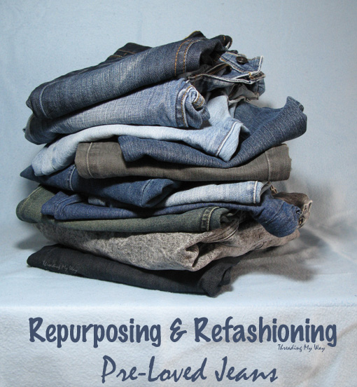 Repurposing and Refashioning Pre-Loved Jeans... 14 projects + tips for sewing with denim ~ Threading My Way