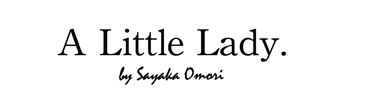 A Little Lady. by Sayaka Omori