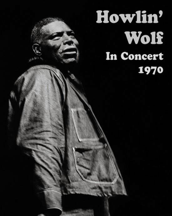 Howlin Wolf In Concert 1970 ... 56 minutos