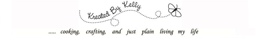 Kreated By Kelly: Cooking, Crafting and Living Life