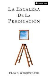LA ESCALERA DE LA PREDICACIÓN - FLOYD C. WOODWORTH