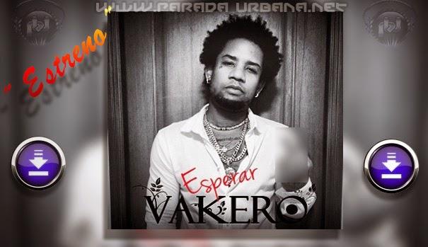 Escuchar y Descargar -Vakero - Esperar