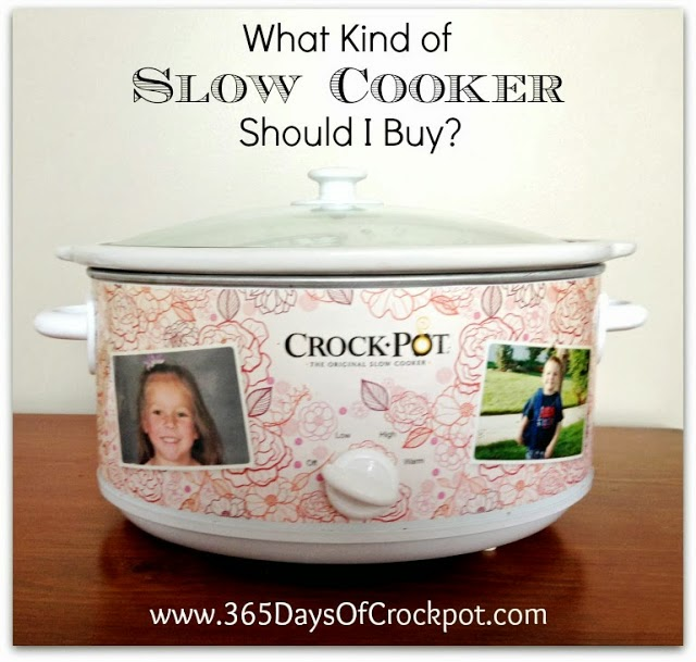 What kind of slow cooker should I buy?  Recommedations for slow cookers.