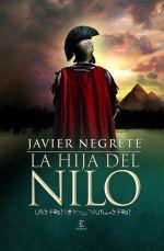 La hija del Nilo. Javier Negrete (LIBRO)