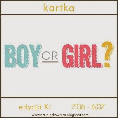 Wyzwanie kartkowe - chłopiec czy dziewczynka?