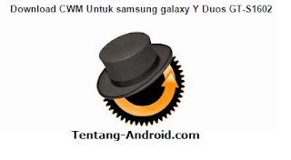 Download CWM For Samsung Galaxy Y Duos GT-S6102