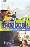 "AJIBAYUSTORE  Judul Buku : Kupas Tuntas Facebook – ""Era Baru Pergaulan di dunia Maya"" Pengarang : Eunike Eni – Teguh Wahyono Penerbit : Gava Media"