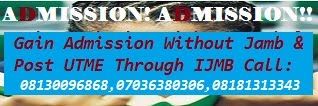 Gain Admission without jamb and post utme into 200 level through IJMB---> CALL 07036380306
