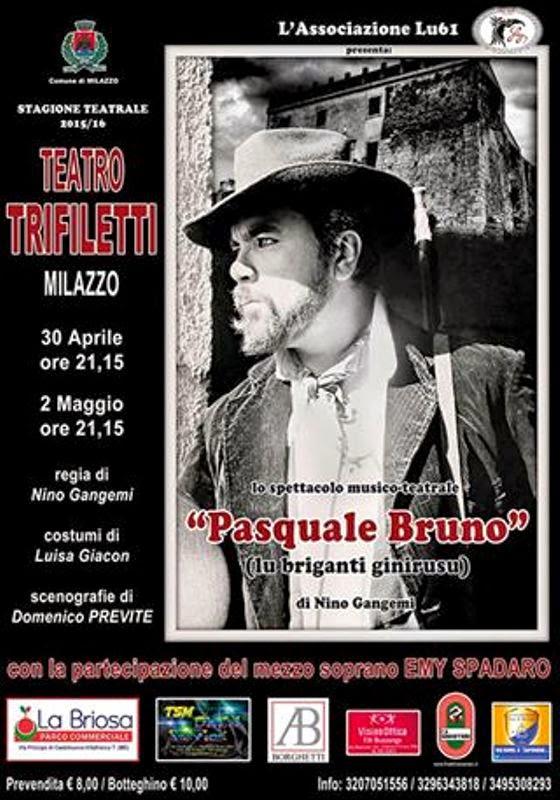 """AL TEATRO TRIFILETTI """"PASQUALE BRUNO"""". IL BRIGANTE DI BAUSO"""