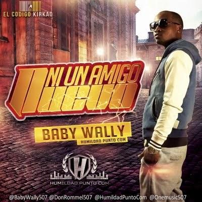 Baby Wally - Ni Un Amigo Nuevo Prod By ElCodigoKirkao [FMI]