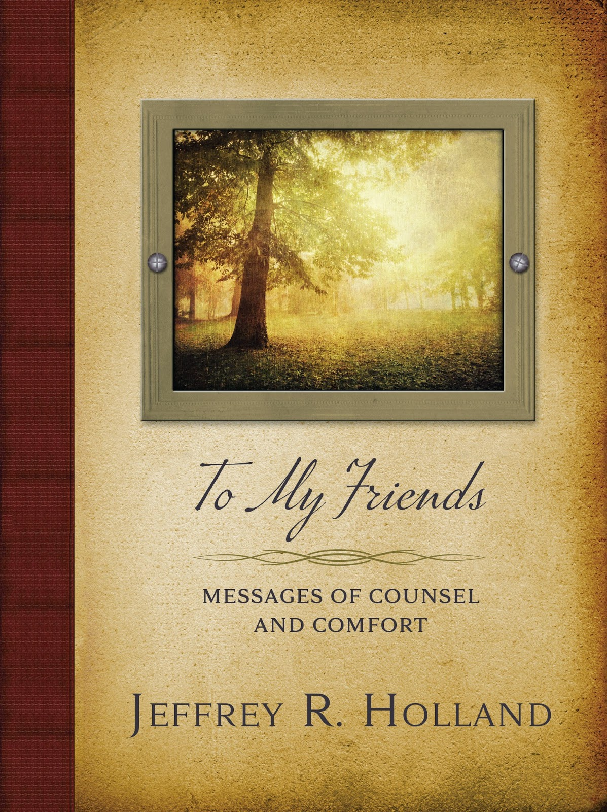 LDS, Elder Holland, To My Friends, General Conference