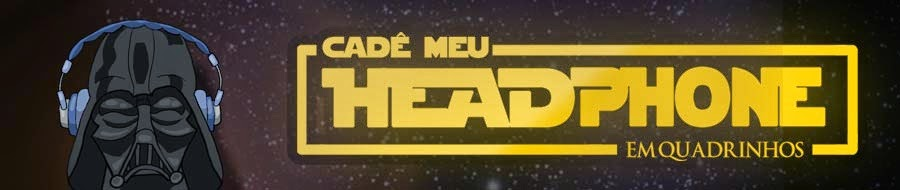 """Cad Meu Headphone"" em Quadrinhos"