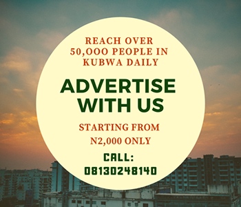 REACH OVER 50,000 PEOPLE DAILY IN KUBWA WHEN YOU ADVERTISE WITH US!! CALL 08130248140!
