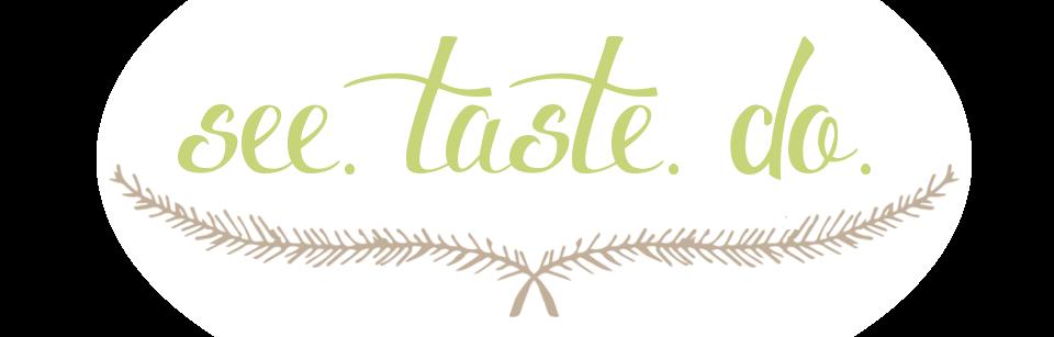 See Taste Do