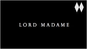 LORD MADAME