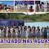FÉ E EMOÇÃO: Igreja Assembleia de Deus realiza batizado de mais de 60 pessoas nas águas