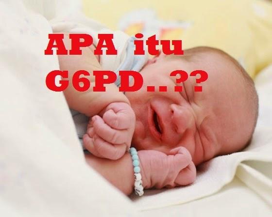 Kenali Apa itu G6PD
