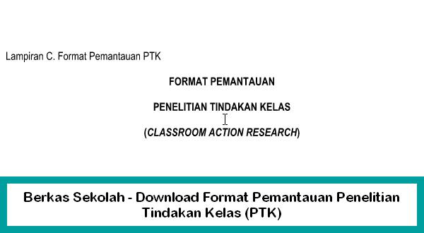 Berkas Sekolah - Download Format Pemantauan Penelitian Tindakan Kelas (PTK)