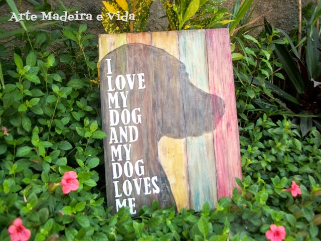 I love my dog - placa