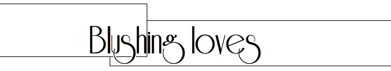 Blushing Loves