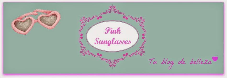 Pink Sunglasses, tu blog de belleza.