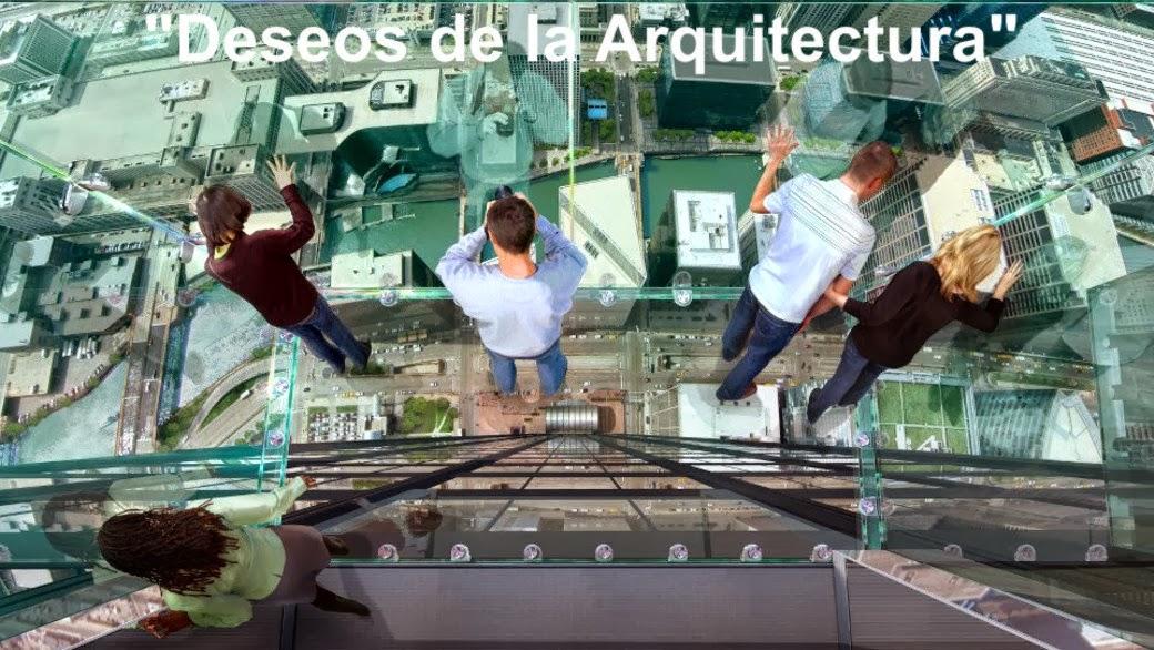 """""""Deseos de la Arquitectura"""""""