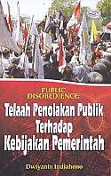 AJIBAYUSTORE   Judul Buku : Public Disobedience: Telaah Penolakan Publik Terhadap Kebijakan Pemerintah Pengarang : Dwiyanto Indiahono Penerbit : Gava Media