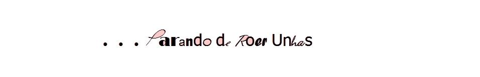 Blog Parando de Roer Unhas | Por: Lollita