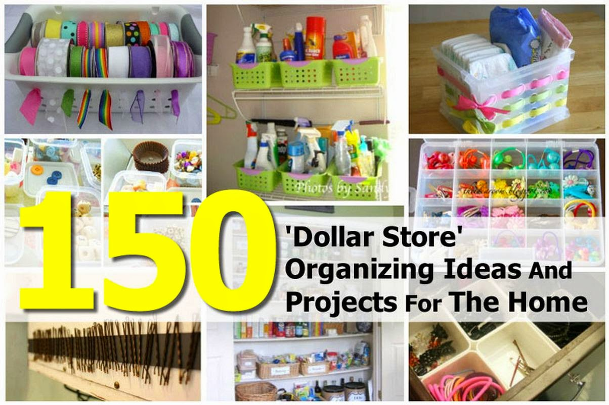 Ideas Products 150 Dollar Store Organizing Ideas For