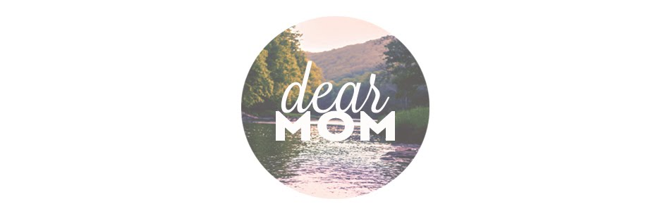 dear mom.