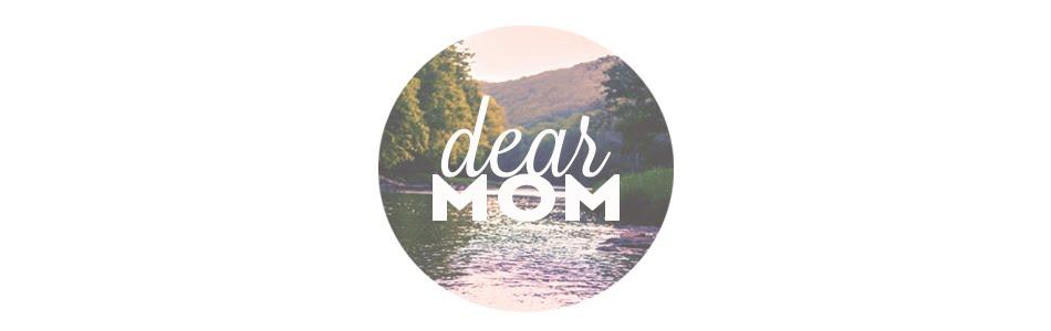 dear mom.