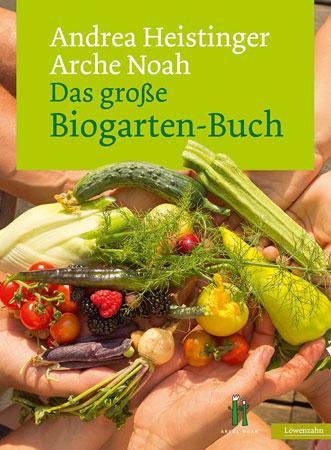 Das große Biogarten-Buch von Andrea Heistinger