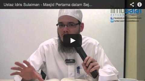 Ustaz Idris Sulaiman – Masjid Pertama dalam Sejarah Islam